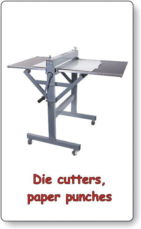 Die cuttrs, paper punches, cylinder die cutting machines